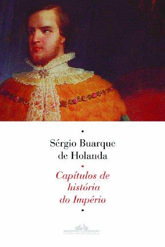 CAPÍTULOS DE HISTÓRIA DO IMPÉRIO, livro de Sérgio Buarque de Holanda