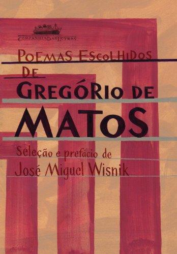 POEMAS ESCOLHIDOS DE GREGÓRIO DE MATOS, livro de Gregório de Matos