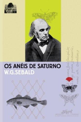 Os Anéis de Saturno - Uma peregrinação inglesa, livro de W. G. Sebald