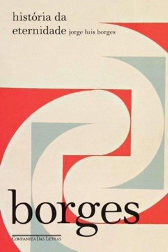 História da eternidade, livro de Jorge Luis Borges