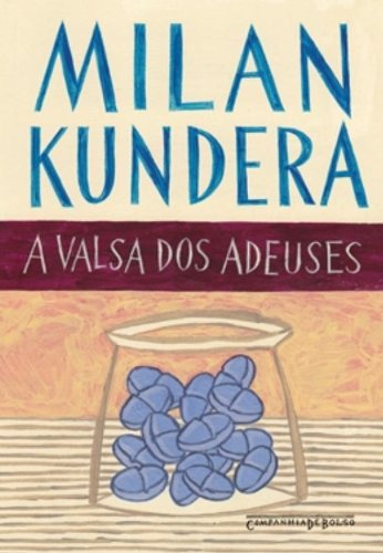 A VALSA DOS ADEUSES (EDIÇÃO DE BOLSO), livro de Milan Kundera