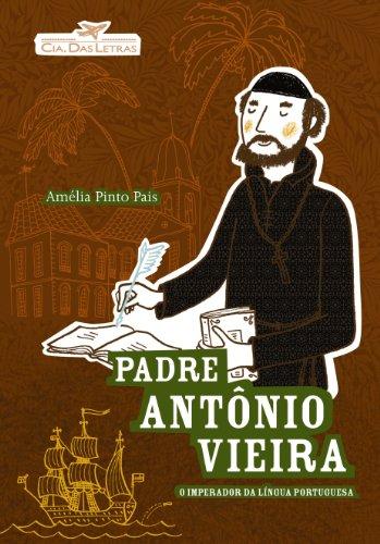 PADRE ANTÔNIO VIEIRA, livro de Amélia Pinto Pais