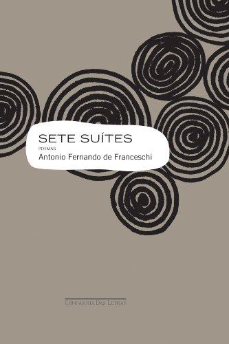 SETE SUÍTES, livro de Antonio Fernando de Franceschi