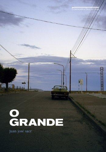 O GRANDE, livro de Juan José Saer