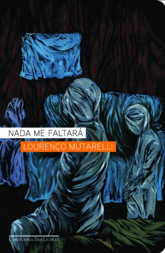 NADA ME FALTARÁ, livro de Lourenço Mutarelli