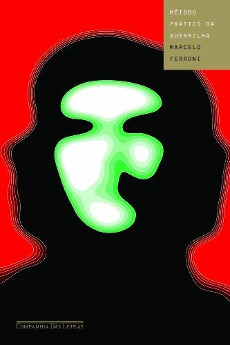 MÉTODO PRÁTICO DA GUERRILHA, livro de Marcelo Ferroni