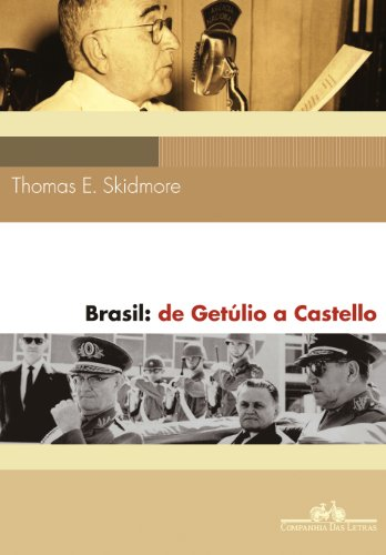 BRASIL: DE GETÚLIO A CASTELLO (1930-64), livro de Thomas E. Skidmore