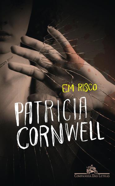 EM RISCO, livro de Patricia Cornwell