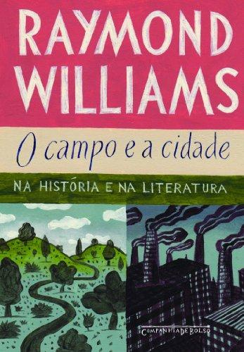 O campo e a cidade (Edição de Bolso) - Na história e na literatura, livro de Raymond Williams