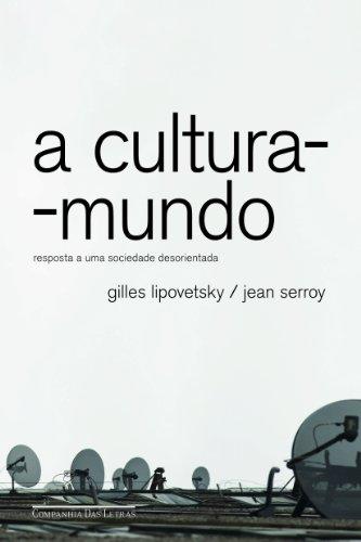 A CULTURA-MUNDO, livro de Gilles Lipovetsky