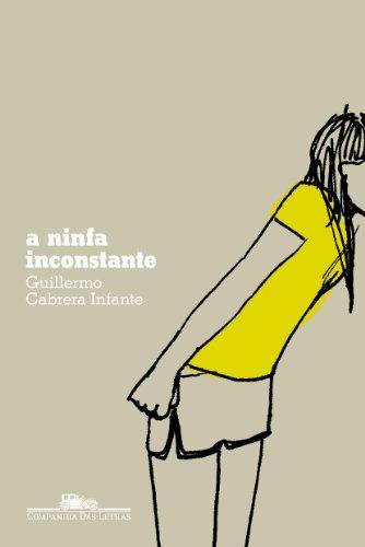 A NINFA INCONSTANTE, livro de Guillermo Cabrera Infante