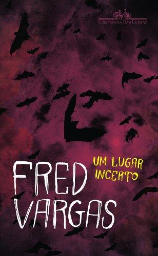 UM LUGAR INCERTO, livro de Fred Vargas