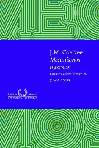 Mecanismos internos - Ensaios sobre literatura (2000-2005), livro de J. M. Coetzee