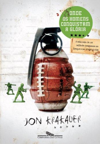ONDE OS HOMENS CONQUISTAM A GLÓRIA, livro de Jon Krakauer