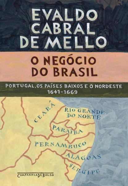 O NEGÓCIO DO BRASIL (EDIÇÃO DE BOLSO), livro de Evaldo Cabral de Mello