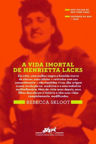 A VIDA IMORTAL DE HENRIETTA LACKS, livro de Rebecca Skloot