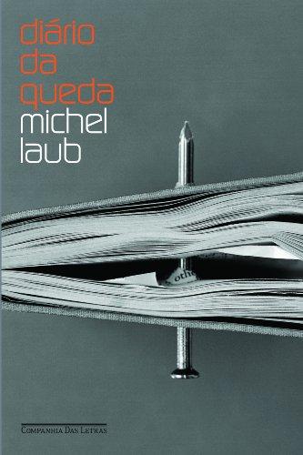 DIÁRIO DA QUEDA, livro de Michel Laub