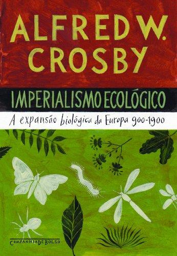Imperialismo ecológico (Edição de Bolso) - A expansão biológica da Europa 900-1900, livro de Alfred W. Crosby