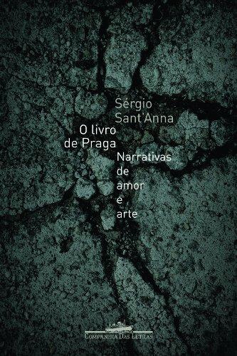 O livro de Praga - Narrativas de amor e arte, livro de Sérgio Sant