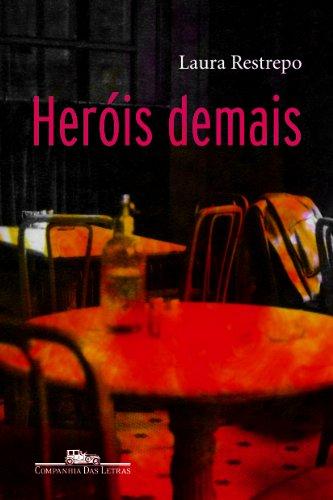 Heróis demais, livro de Laura Restrepo