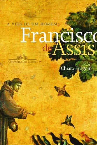 A vida de um homem: Francisco de Assis, livro de Chiara Frugoni