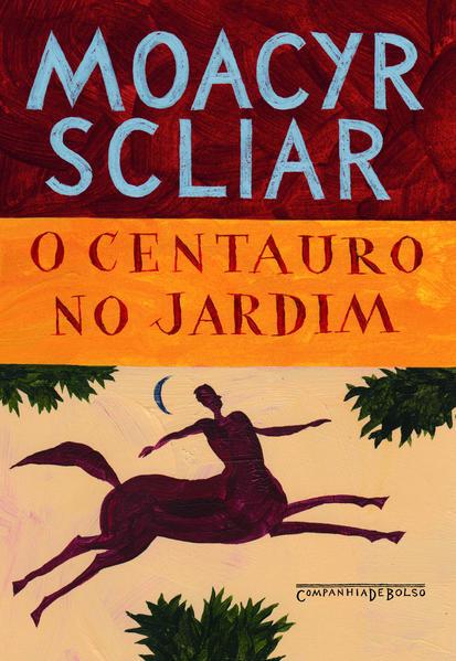 O centauro no jardim (Edição de Bolso), livro de Moacyr Scliar