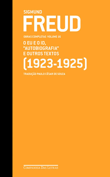 Obras completas, vol 16: O eu e o id, estudo autobiográfico e outros textos, livro de Sigmund Freud