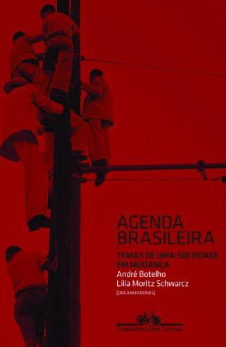 Agenda Brasileira - Temas de uma sociedade em mudança, livro de Lilia Moritz Schwarcz, André Botelho (Orgs.)