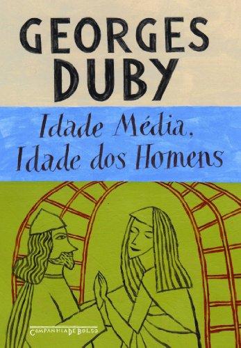 Idade Média, idade dos homens (Edição de Bolso), livro de Georges Duby