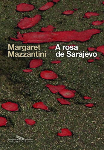 A rosa de Sarajevo, livro de Margaret Mazzantini