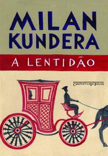 A lentidão (Edição de Bolso), livro de Milan Kundera
