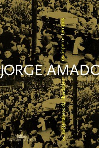 Os ásperos tempos (Os subterrâneos da liberdade, vol. 1), livro de Jorge Amado