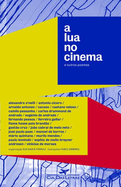 A lua no cinema e outros poemas, livro de Eucanaã Ferraz (Org.)