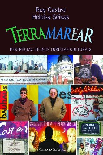 Terramarear — Peripécias de dois turistas culturais, livro de Ruy Castro, Heloisa Seixas