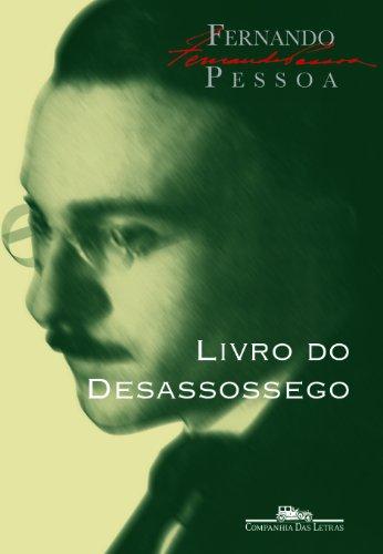 Livro do desassossego - Composto por Bernardo Soares, ajudante de guarda-livros na cidade de Lisboa, livro de Fernando Pessoa