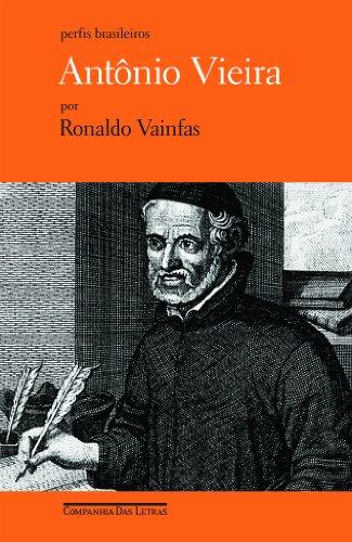 Antônio Vieira - Jesuíta do rei, livro de Ronaldo Vainfas