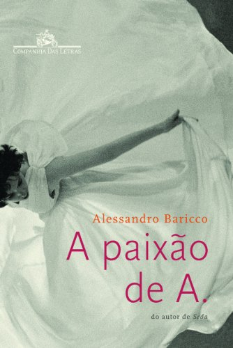 A paixão de A., livro de Alessandro Baricco