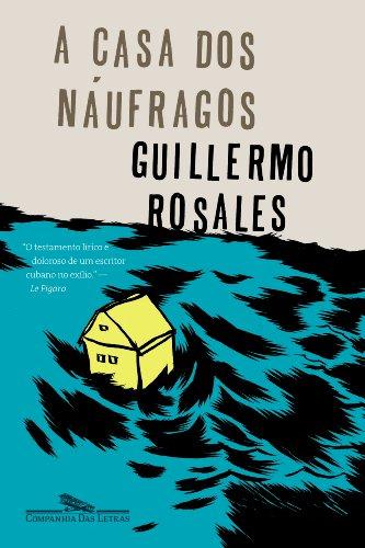 A casa dos náufragos, livro de Guillermo Rosales