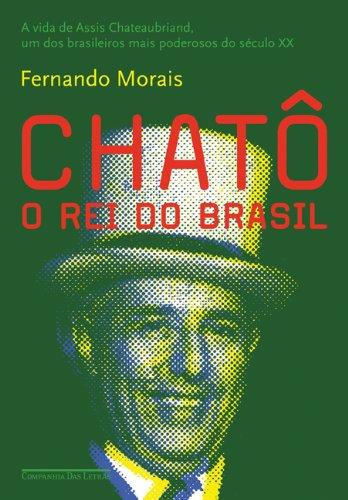 Chatô - o rei do Brasil (Edição Econômica), livro de Fernando Morais