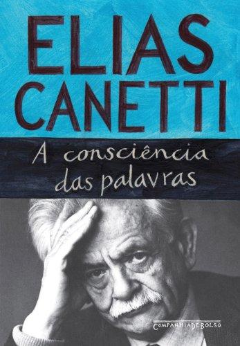 A consciência das palavras (Edição de Bolso), livro de Elias Canetti