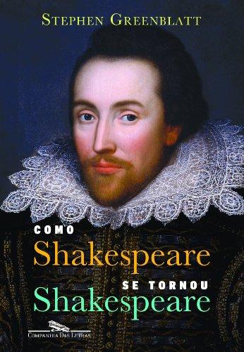 Como Shakespeare se tornou Shakespeare, livro de Stephen Greenblatt