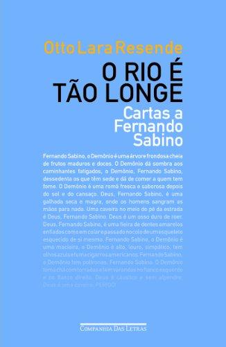 O Rio é tão longe - Cartas a Fernando Sabino, livro de Otto Lara Resende