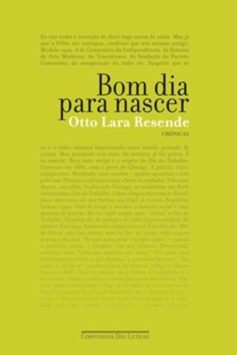 Bom dia para nascer - Crônicas publicadas na Folha de S.Paulo, livro de Otto Lara Resende