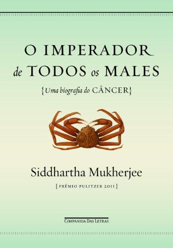 O IMPERADOR DE TODOS OS MALES, livro de Siddhartha Mukherjee