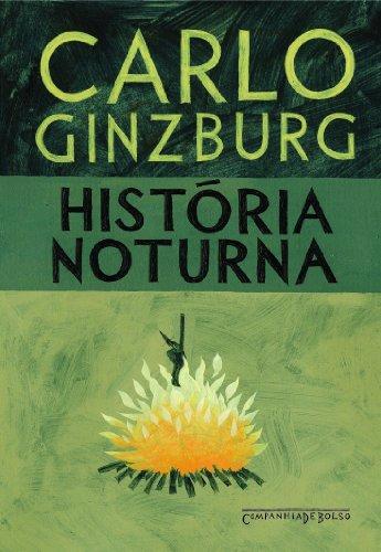 HISTÓRIA NOTURNA (EDIÇÃO DE BOLSO), livro de Carlo Ginzburg