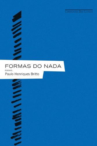 FORMAS DO NADA, livro de Paulo Henriques Britto