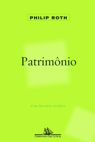 Patrimônio - Uma história real, livro de Philip Roth