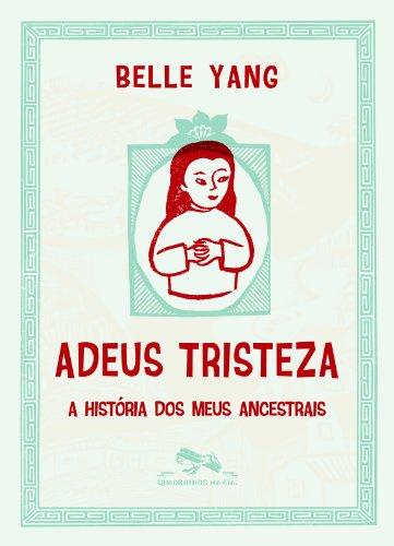 ADEUS TRISTEZA - A história dos meus ancestrais, livro de Belle Yang