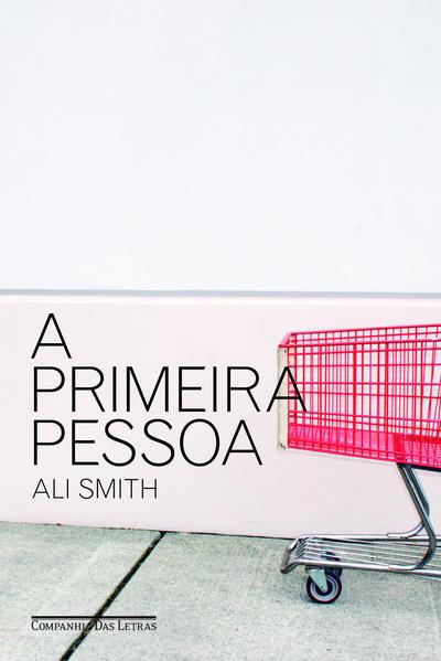 A PRIMEIRA PESSOA, livro de Ali Smith