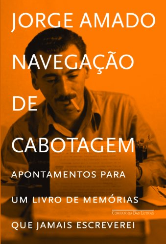 Navegação de cabotagem – Apontamentos para um livro de memórias que jamais escreverei, livro de Jorge Amado